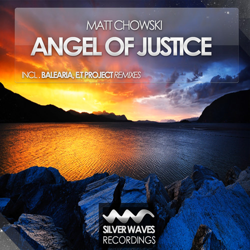 Matt Chowski - Angel Of Justice (Original Mix)