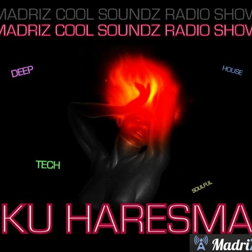 KU HARESMA @ Madriz Cool Soundz Radio Show (25-01-2013)