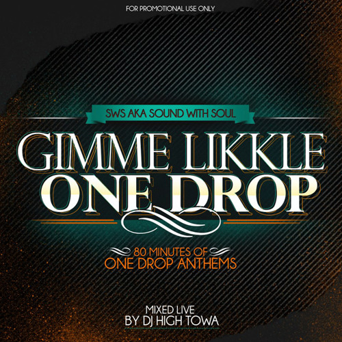 SWS - Gimme Likkle One Drop Mix 2013