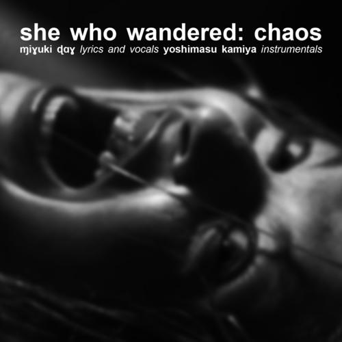 "kɑɱiɣɑ x ɱiɣuki ɖɑɣ   ""She Who Wandered: Chaos"" [SoundCloud collaboration]"