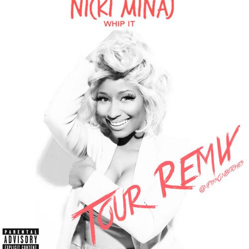 Nicki Minaj - Whip It (Tour Remix)
