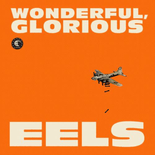 EELS - Wonderful, Glorious (Album Stream)