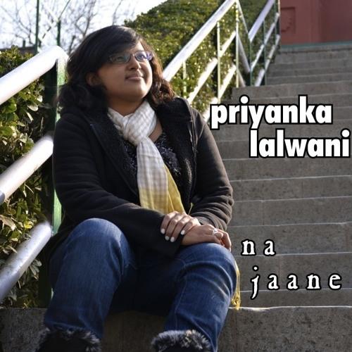 Na Jaane - Priyanka Lalwani - Special Preview