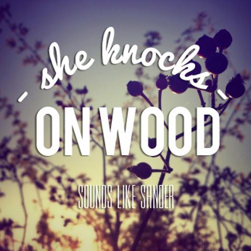 She Knocks On Wood