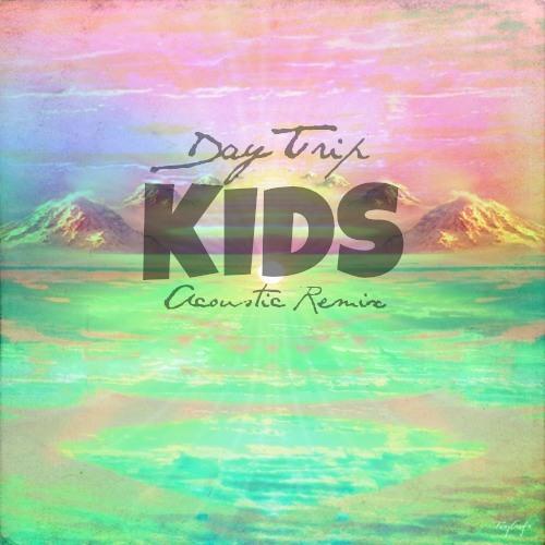 DayTrip - Kids (Acoustic)