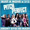 Pitch Perfect - Bust a 212 (Jeremy Gygi ReMash)