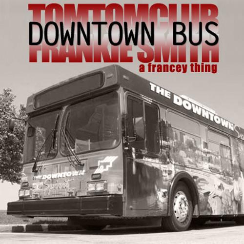 Tom Tom Club / Frankie Smith - Downtown Bus (Francey's Double Dutch Rockers Mix)