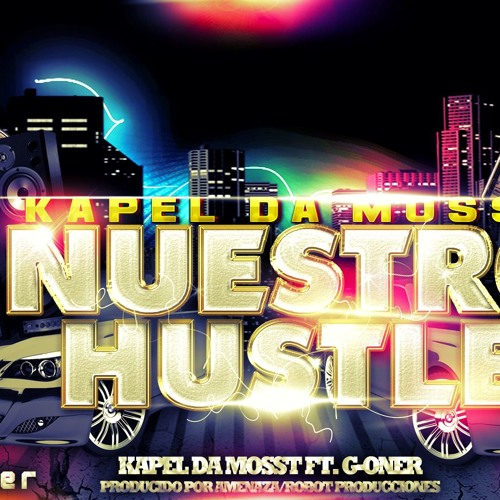 Nuestro Hustle-Kapel Da Mosst Ft G-Oner (Version final)