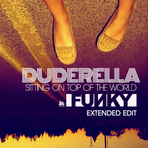 Duberella - Sitting on Top of the World [FuиKy's Extended Edit]
