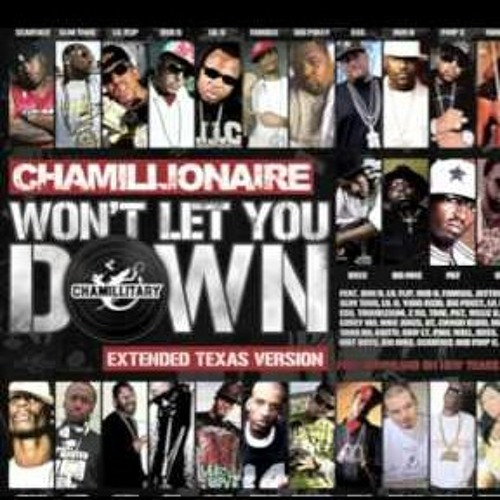 Won't Let You Down: Chamillionaire Ft: Bun B,Slim Thug,Rob G,Chingo Bling,Lil Keke and many more (Texas Take Over)