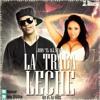 Download Juhn 'El All Star' - La Traga Leche --Prod Dj Noiseee Mp3