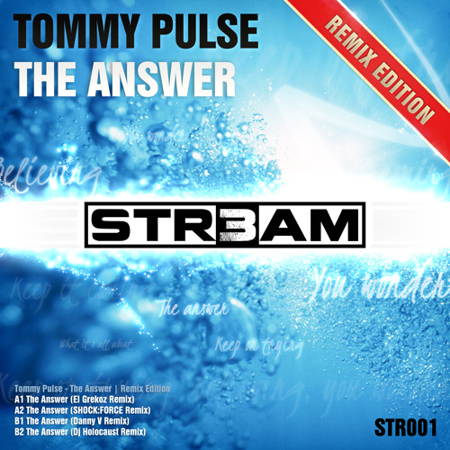 Tommy Pulse - The Answer (SHOCK:FORCE Remix) [STR3AM]