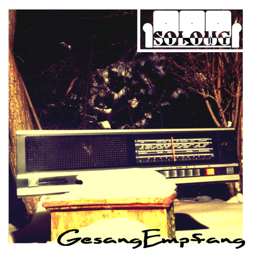 SoloWg - GesangEmpfang (Jan. 2013 Podcast)