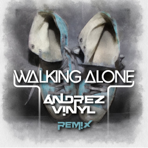 Dirty South & Those Usual Suspects feat. Erik Hecht - Walking Alone (Andrez Vinyl Unofficial Remix)