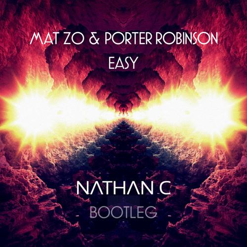 "Mat Zo & Porter Robinson - ""Easy"" (Nathan C Bootleg) **FREE DOWNLOAD**"