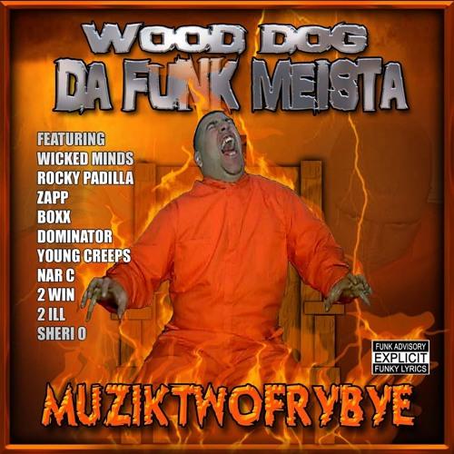 Wood Dog Da Funk Meista - It's Funk-O-Matic