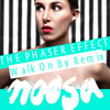 Walk On By - Noosa (The Phaser Effect Remix)