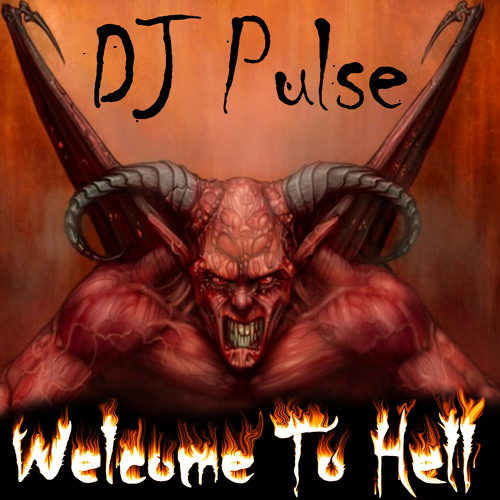 Welcome to Hell by DJ Pulse