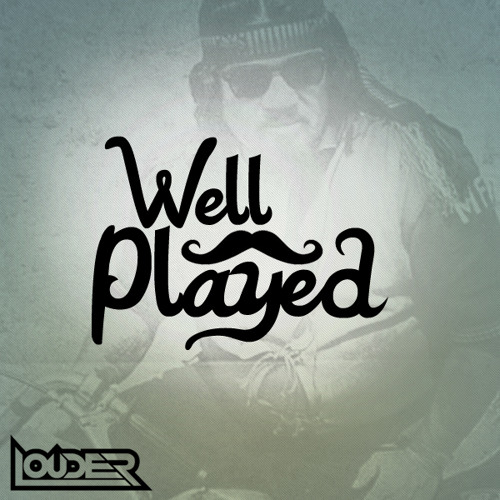 DJ Louder - Well Played