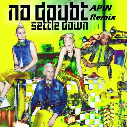 No Doubt - Settle Down (AP!N Mashup Remix)