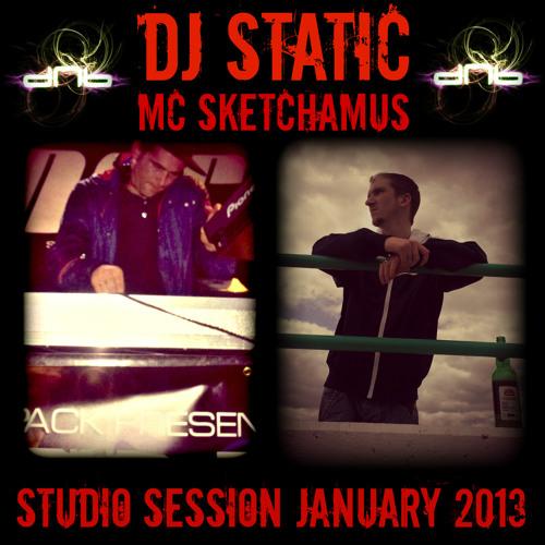 DJ STATIC & MC SKETCHAMUS - STUDIO SESSION JAN 2013