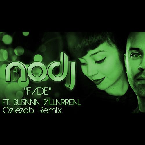 noDj ft. Susana Villarreal - Fade (Oziezob Remix)