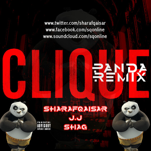 Sharaf Qaisar J.J Shag- Clique Panda Remix