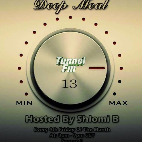 Shlomi B. 'Deep Meal' 013 Tunnel Fm January 2013