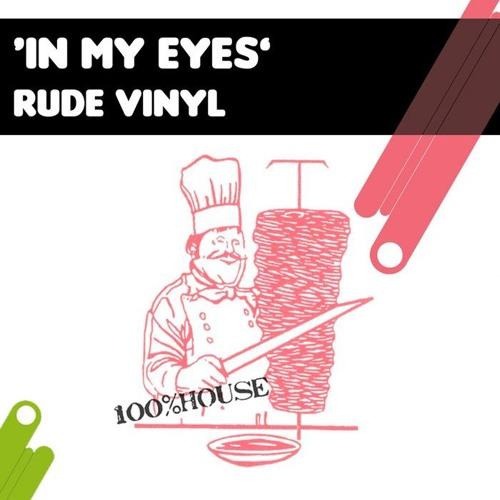 Rude Vinyl - In my Eyes (Original Mix)