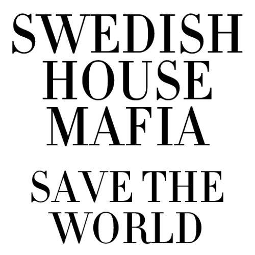 Swedish House Mafia - Save The World(Boys Electro Remix 2013)