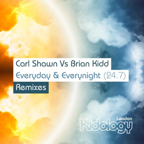 Carl Shawn & Brian Kidd - Everyday Everynight (Phil Urry & Epicentre Remix)