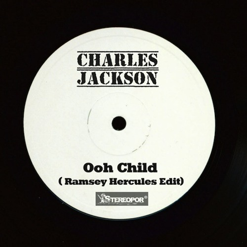 Charles Jackson - Ooh Child ( Ramsey Hercules Edit )