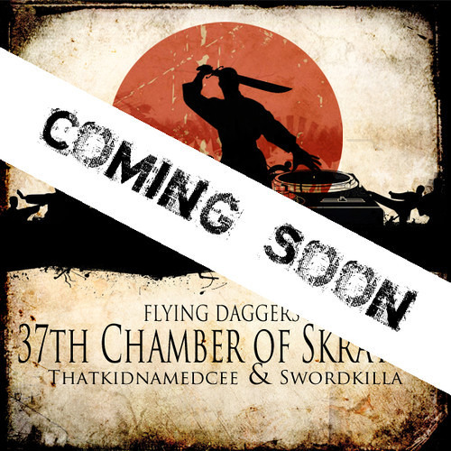 "Swordkilla & thatkidnamedcee ""Preview Track of Flying Daggers- 37th Chamber of Skratch EP"""