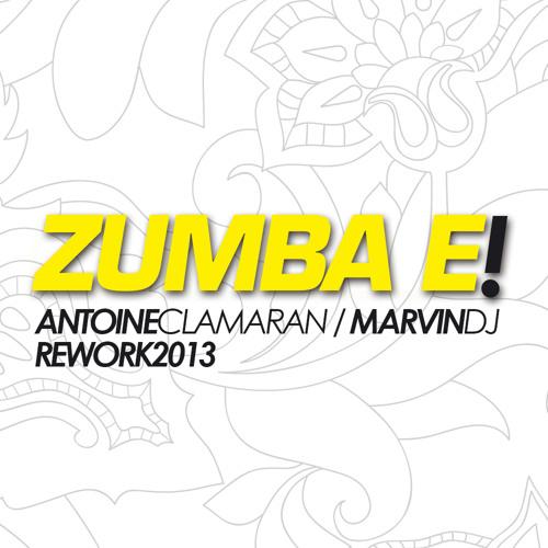Zumba E - Antoine Clamaran_Marvin Dj (Rework2013) TEASER