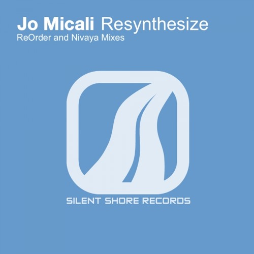 Jo Micali - Resynthesize (Original Mix)(Silent Shore Recordings)