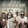 Till You Do Me Right - Chevaughn, Christopher Martin, D-Major, IceMan - Truckback /Techniques