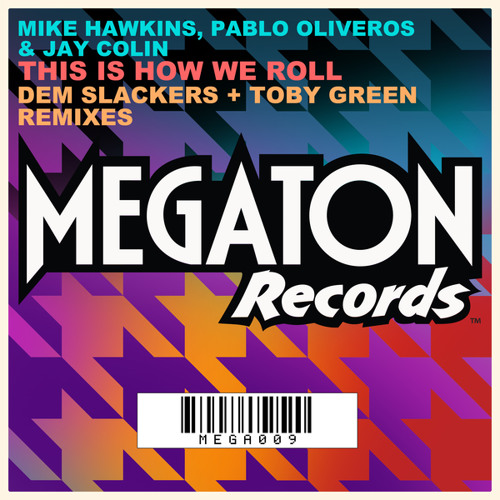 Mike Hawkins & Pablo Oliveros - This Is How We Roll Ft. Jay Colin (Toby Green Remix)