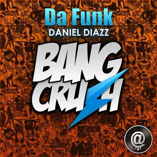 Daniel Diazz - Da Funk [OUT SOON ON BEATPORT]