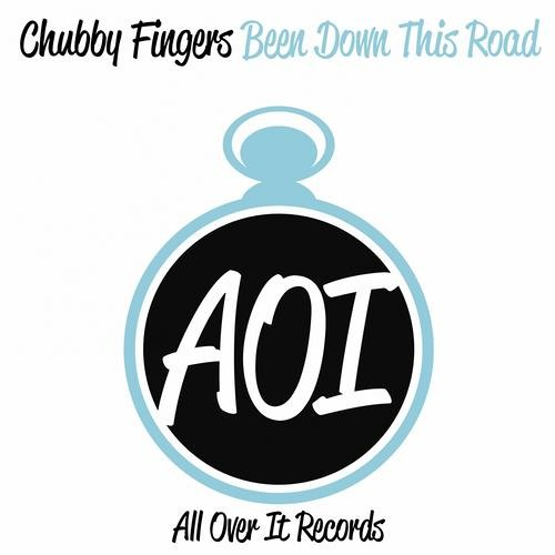 "Chubby Fingers - Been Down This Road (OUT NOW ""All Over It Records UK"")"