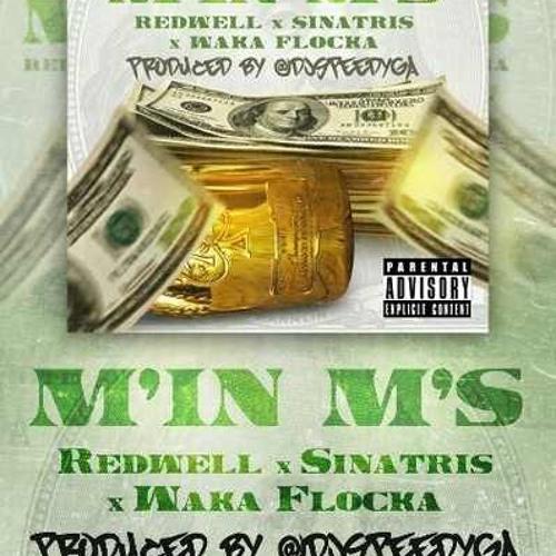 """""""Making Millions"""" Redwell x Sinatris x Waka Flocka"""