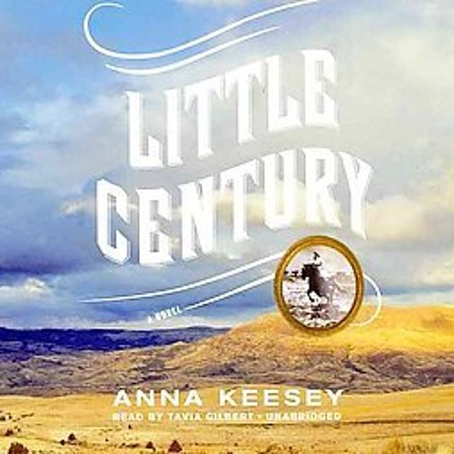 LITERARY FICTION: Little Century by Anna Keesey