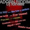 Adorn riddim mix (dj idleness) frazzkidd, konshens,vybez kartel,popcaan,miguel