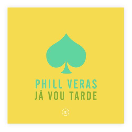 Phill Veras - Já Vou Tarde
