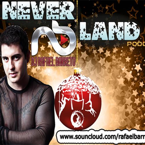 DJ Rafael Barreto - Neverland PODCAST