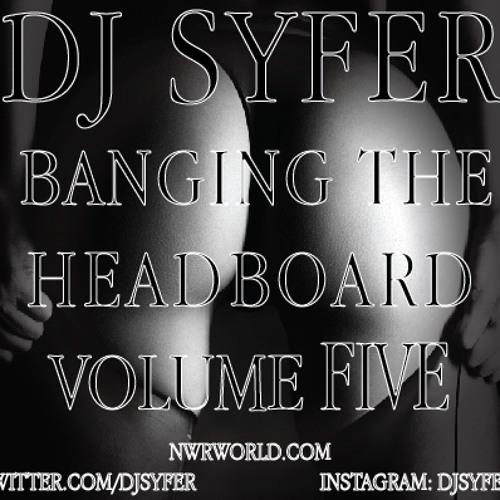 DJ Syfer  Banging the headboard volume 5