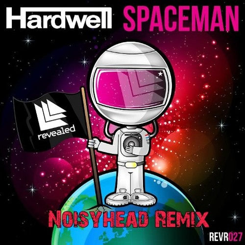 Hardwell - Spaceman (Noisyhead Cover )