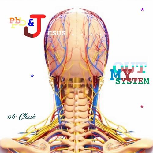 (Out My System) 2006 original version | pb&J Leaks @UprightBeats