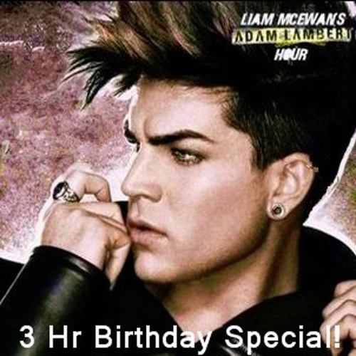 3 Hour Birthday Special Liam McEwan's ADAM LAMBERT HOUR on The Flea FM NZ 1-27-13
