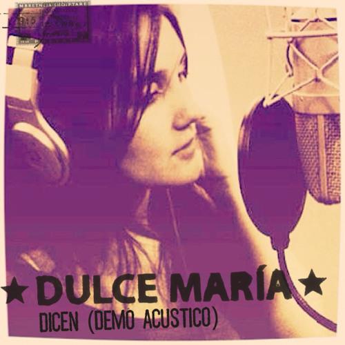 Dulce Maria-Dicen (Demo Acustico)