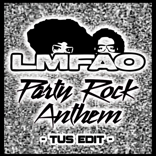 District 78 - Party Rock Anthem by LMFAO (Tus edIT)